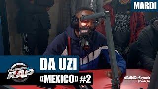 "Planète Rap   DA Uzi ""Mexico"" #Mardi"