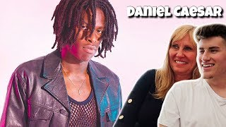 MOM REACTS TO DANIEL CAESAR!   (BEST PART,GET YOU)