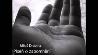 Video Píseň o zapomnění - Miloš Drabina