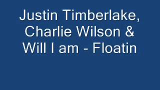 Justin Timberlake, Charlie Wilson & Will I am - Floatin'
