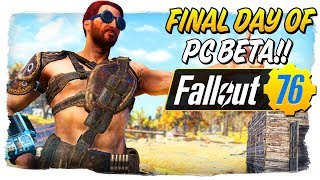 FINAL DAY of Fallout 76 PC Beta LIVE🔴 - 6 Hour Stream Marathon with MixelPlx!
