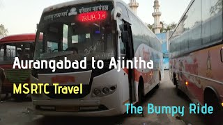 Aurangabad to Ajintha || MSRTC Bus Travel || खडतर प्रवास