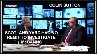 McMINUTE: Colin Sutton - SY Had NO REMIT To Investigate McCanns