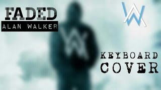 Faded - Alan Walker | Keyboard Cover by Sanskar Go - goelsanskar