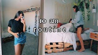 10 am routine *spring break edition*