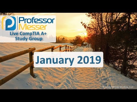 Professor Messer's A+ Study Group - January 2019 - YouTube