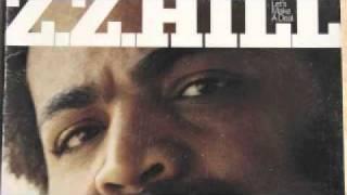 Z.Z Hill - Get A Little, Give A Little