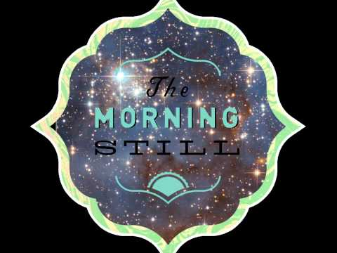 The Sea - The Morning Still