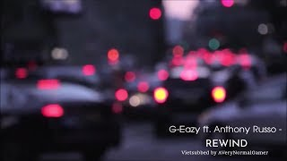 [Vietsub + Lyrics] G Eazy   Rewind Ft. Anthony Russo