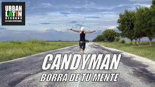 CANDYMAN - BORRA DE TU MENTE (CUBAN REGGAETON - CUBATON)