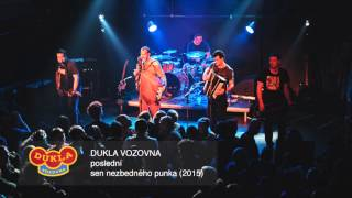 DUKLA VOZOVNA - Poslední (Sen nezbedného punka 2015)