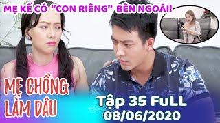 me-chong-lam-dau-tap-35-full-phim-sitcom-me-chong-nang-dau-viet-nam-hay-nhat-2020-phim-hai-htv