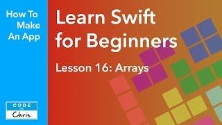 Learn Swift for Beginners - Ep 16 - Arrays