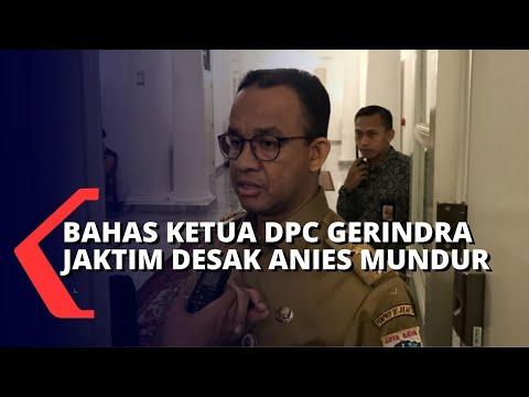 Bahas Desakan Oleh Ketua DPC Gerindra Jakarta Timur ke Anies Baswedan untuk Mundur