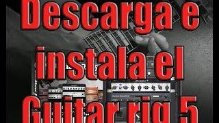 Descarga E Instala El Guitar Rig 5 (MEGA)