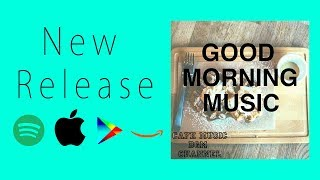 New Release 『GOOD MORNING MUSIC』Please Download