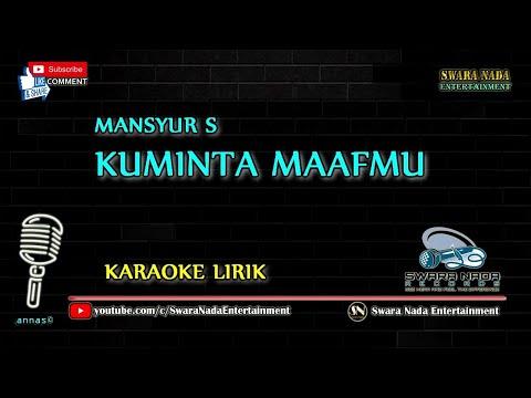 Kuminta Maafmu - Karaoke Lirik | Mansyur S