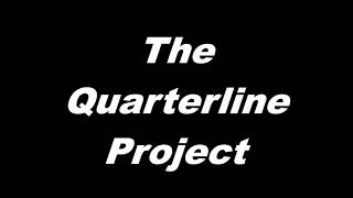The Quarterline Project (the movie)
