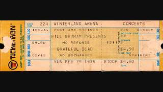 Grateful Dead - It's All Over Now, Baby Blue 1974-02-24