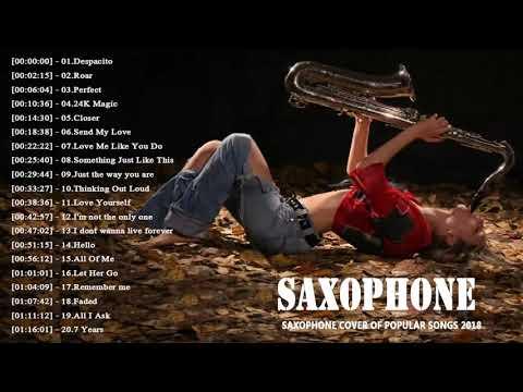 Best Saxophone Cover Popular Songs 2018 Top 30 Instrumental