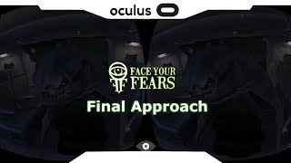 SBS 1080p► Final Approach VR • FACE YOUR FEARS • Samsung Gear VR Gameplay 2018
