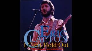 Eric Clapton - I Can't Hold Out (1974) - Bootleg Album