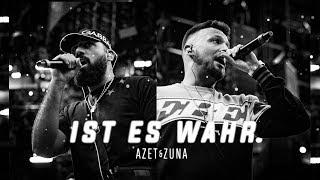 AZET & ZUNA   IST ES WAHR (prod. By LUCRY & JUGGLERZ)