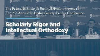 Click to play: Panel: Scholarly Rigor and Intellectual Orthodoxy