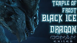 Temple Of Frost Black Ice Dragon Boss  CONAN EXILES