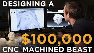 Designing a CNC Machined Beast