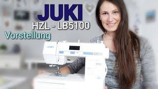 JUKI HZL LB 5100 - Vorstellung und Einweisung - Nähtinchen
