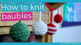 How To Knit A Bauble (with free pattern for all yarn sizes)