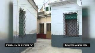 preview picture of video 'CEUTA EN EL RECUERDO  PASAJE FERNÁNDEZ 2004'
