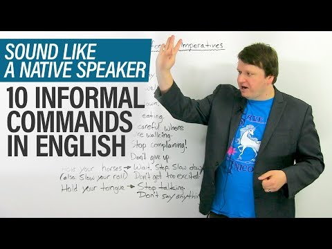 Sound More Natural In English 10 Informal Commands