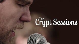 Bear's Den   Agape  The Crypt Sessions