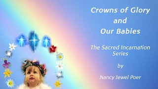Crowns of Glory and Our Babies