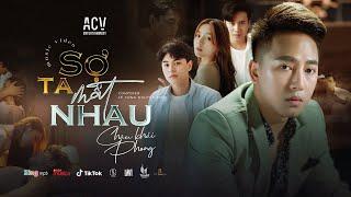 SỢ TA MẤT NHAU - CHÂU KHẢI PHONG   OFFICIAL MUSIC VIDEO