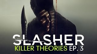 SLASHER | Killer Theories | Ep. 3  - [ROUGH AUDIO]