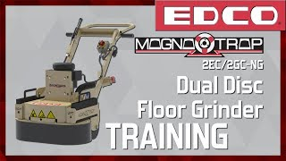 How to Use a Magna-Trap® Dual Disc Concrete Floor Grinder (2EC/GC-NG) - EDCO