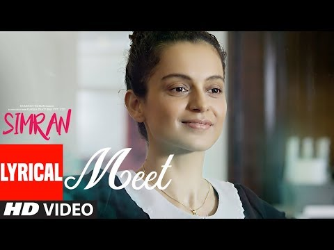 Meet Lyrical Video Song | Simran | Arijit Singh |  Kangana Ranaut | Sachin-Jigar