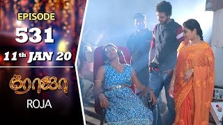 ROJA Serial | Episode 531 | 11th Jan 2020 | Priyanka | SibbuSuryan | SunTV Serial |Saregama TVShows