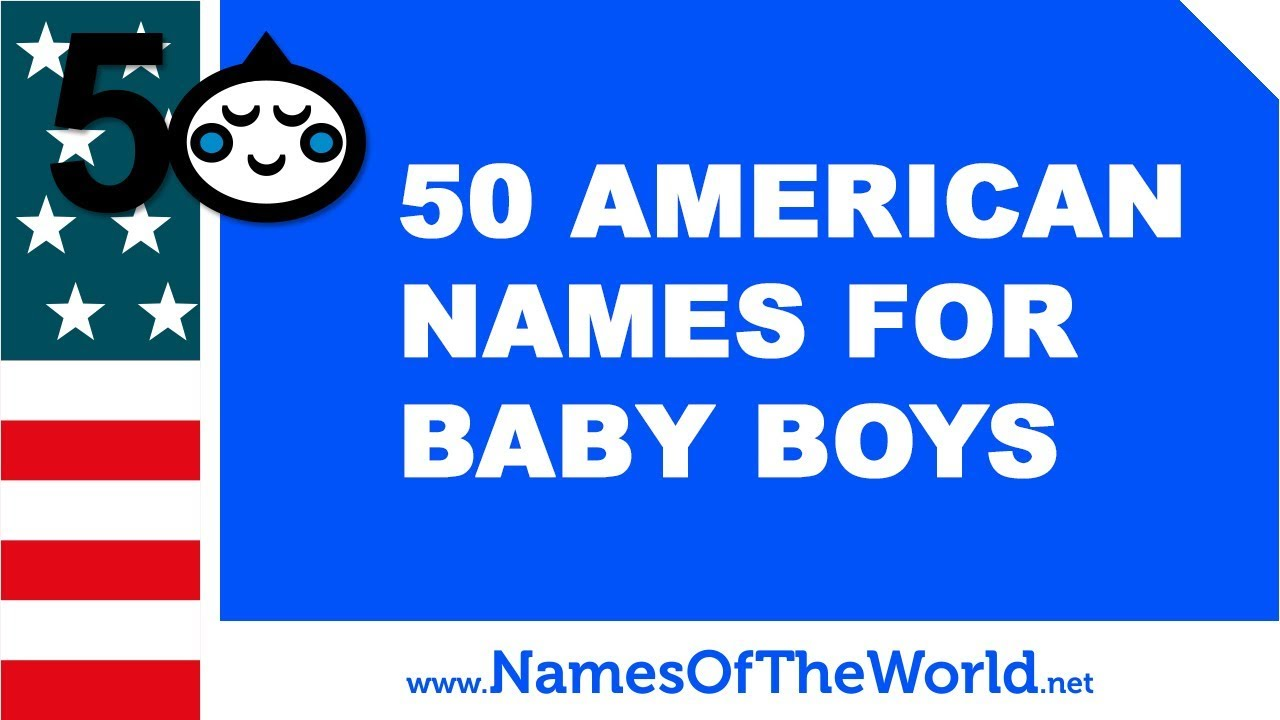 50 American names for baby boys - the best baby names - www.namesoftheworld.net