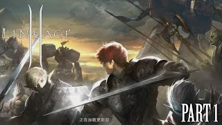 Lineage II Blood Alliance Gameplay CN CBT ( Android / iOS ) 1st Hour Part 1