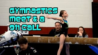 Gymnastics Meet & A 911 Call  | Bethany G