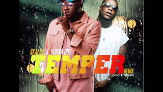 skales - TEMPER  FT. BURNA BOY (OFFICIAL AUDIO)