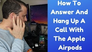 How To Answer and Hang Up A Call With The Apple Airpods