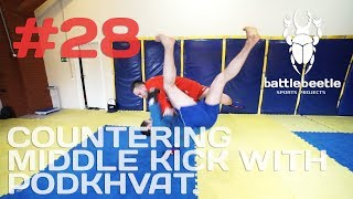 COMBAT SAMBO. COUNTERING MIDDLE KICK WITH PODKHVAT - BATTLE BEETLE TUTORIAL # 28