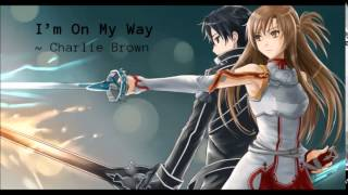I'm On My Way by Charlie Brown - Nightcore