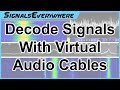 How to Decode Radio Signals With SDR and Virtual Audio Cables