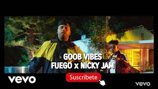 Fuego   Good Vibes Ft Nicky Jam  ( Audio Oficial )
